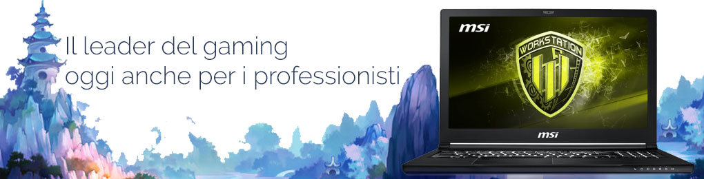 MSI per professionisti di grafica. Workstation Mobile Certificata Adobe, Autodesk, SolidWorks